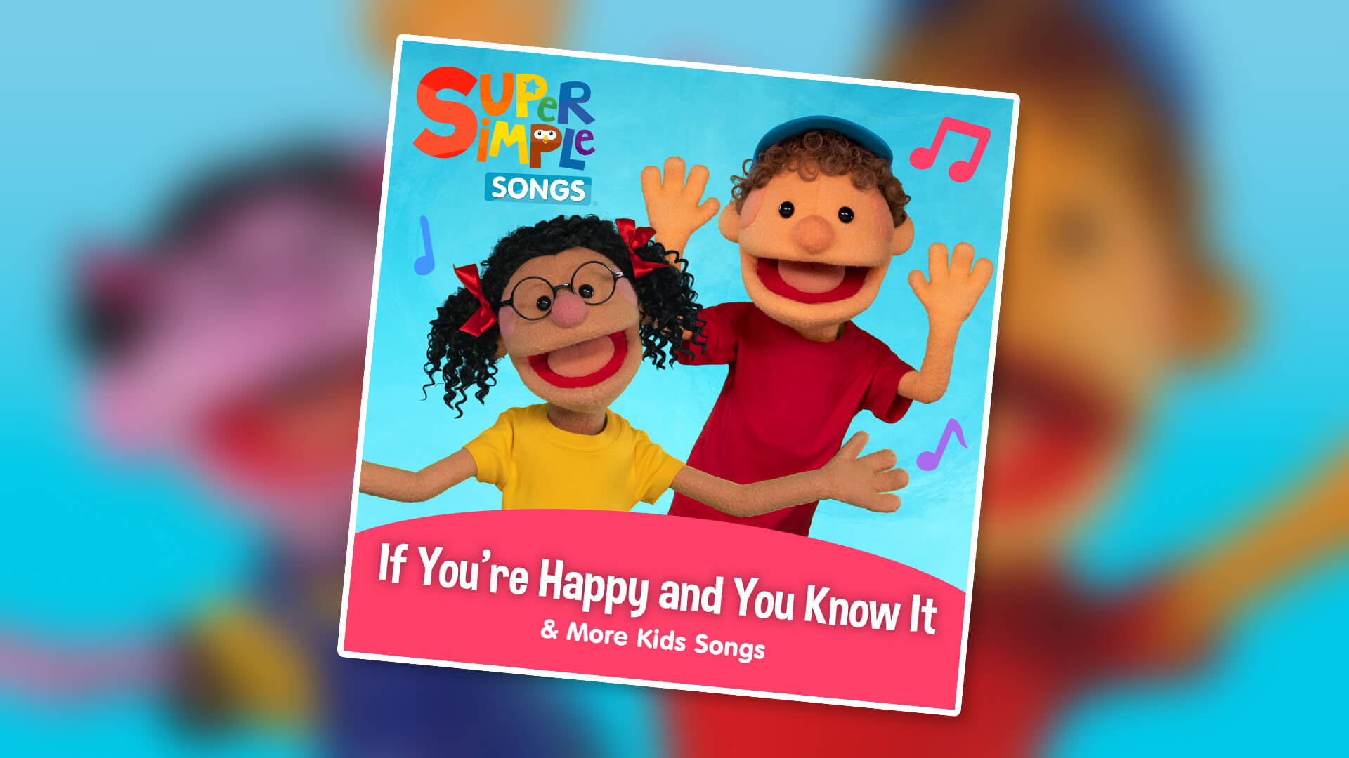 If You're Happy And You Know It & More Kids Songs